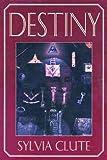Destiny, Sylvia Clute, 1887472215