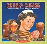 Retro Diner: Comfort Food from the American Roadside