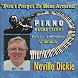 Don't Forget to Mess Around: Piano Recreations of Early Louis Armstrong Classics