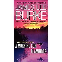 A Morning for Flamingos: A Dave Robicheaux Novel