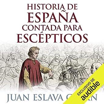 Amazon.com: Historia de España contada para escépticos ...