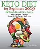 Keto Diet for Beginners 2019: 10 Simple Steps to