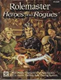 Rolemaster Heros and Rogues, Troy Christiansen, 155806141X