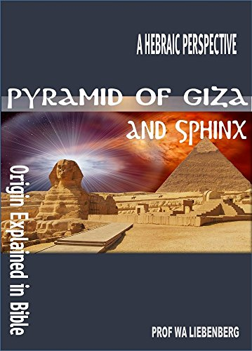 pyramid of giza and sphinx origin explained in bible biblical