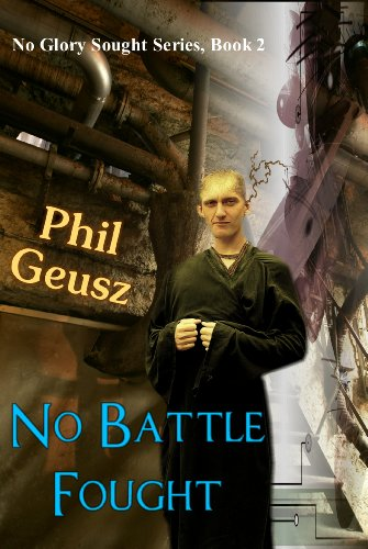 No Battle Fought (No Glory Sought Book 2) (Best Phil Military Weapons)