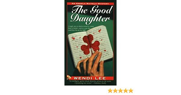 The Good Daughter An Angela Matelli Mystery Angela Matelli