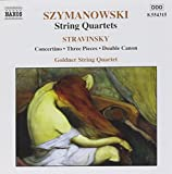 Classical Music : Szymanowski: String Quartets; Stravinsky: Concertino, Three Pieces, Double Canon