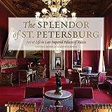 The Splendor of St. Petersburg: Art & Life in