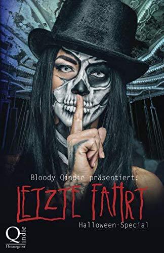 Bloody Qindie präsentiert: Letzte Fahrt: Halloween Special (German Edition) -