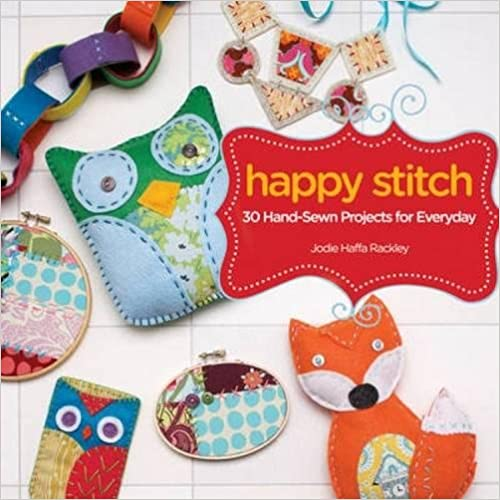 Book Happy Stitch: 30 Felt & Fabric Projects for Everyday