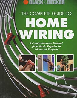 the complete guide to home wiring a comprehensive manual from rh amazon com