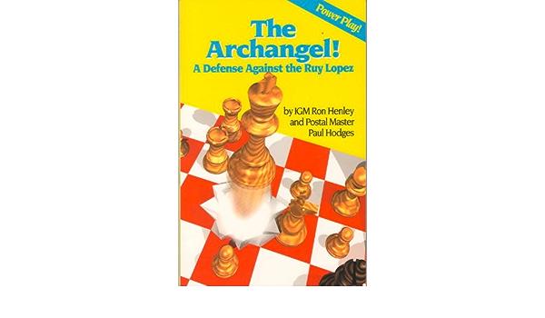 Archangel!: A Defense Against the Ray Lopez: Amazon.es ...