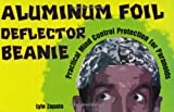 Aluminum Foil Deflector Beanie: Practical Mind Control Protection for Paranoids