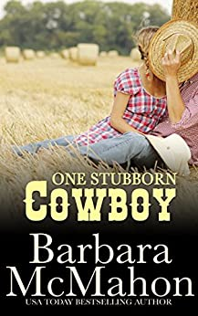 One Stubborn Cowboy (Cowboy Hero Book 3) by [McMahon, Barbara]