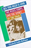 All You Need Is Love: The Peace Corps and the Spirit of the 1960s