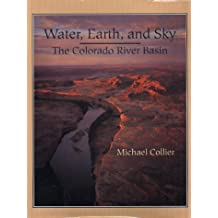Water, Earth, and Sky: The Colorado River Basin