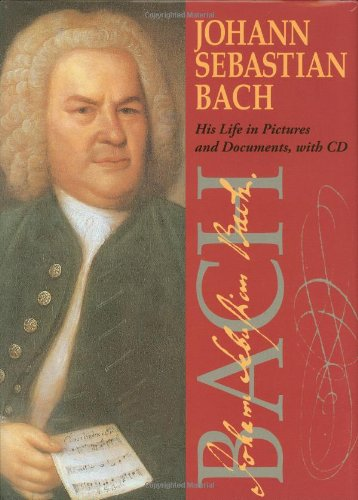 (Johann Sebastian Bach: His Life In Pictures And Documents)