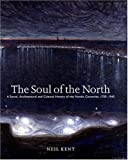 img - for Soul of the North: A Social, Architectural and Cultural History of the Nordic Countries 1700-1940 (Reaktion Books - Histories, Cultures, Contexts) book / textbook / text book