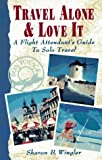 Travel Alone and Love It, Sharon Wingler, 1886094357