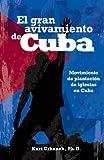 El gran avivamiento de Cuba: Movimiento de plantacion de iglesias en Cuba (Spanish Edition)