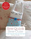 Sew Quick, Sew Cute, Fiona Goble, 1440565201