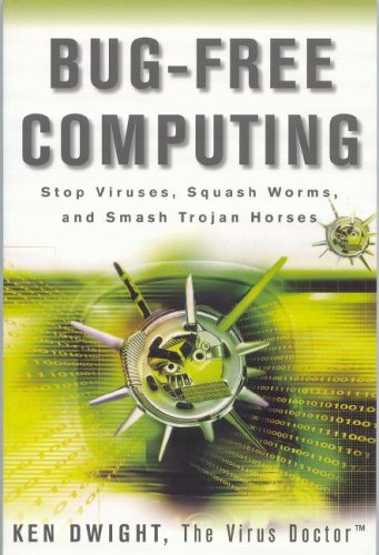 Bug-Free Computing: Stop Viruses, Squash Worms, and Smash Trojan Horses by Brand: Teleprocessors