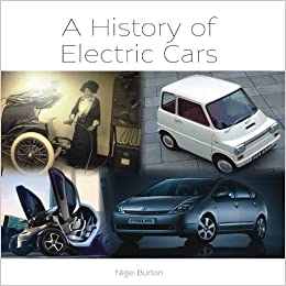 A History Of Electric Cars Nigel Burton Amazon