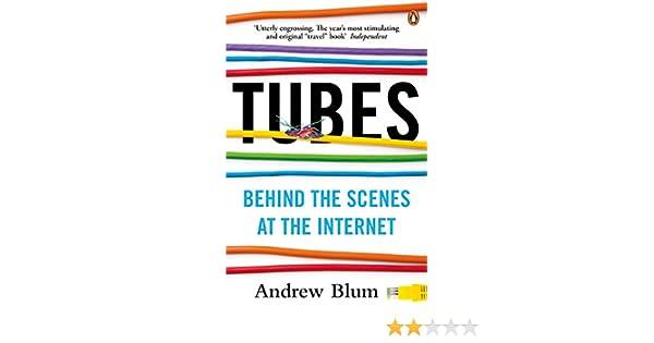 Tubes: Behind the Scenes at the Internet (English Edition) eBook: Andrew Blum: Amazon.es: Tienda Kindle