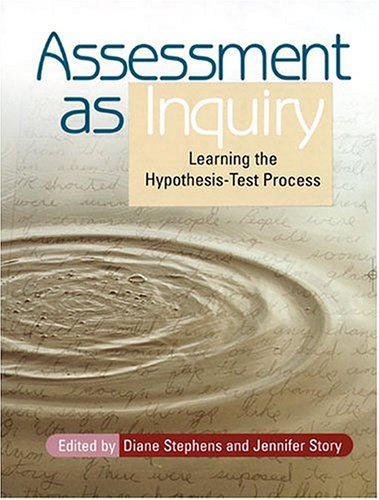 Assessment as Inquiry: Learning the Hypothesis-Test Process