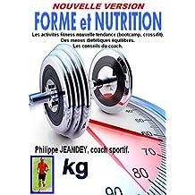 FORME et NUTRITION (nouvelle version): Les activités fitness nouvelle tendance, des menus diététiques équilibrés, les conseils du coach. (French Edition)