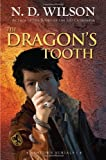 The Dragon's Tooth, N. D. Wilson, 0375864393