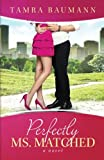 download ebook perfectly ms. matched (rocky mountain matchmaker series) (volume 2) pdf epub