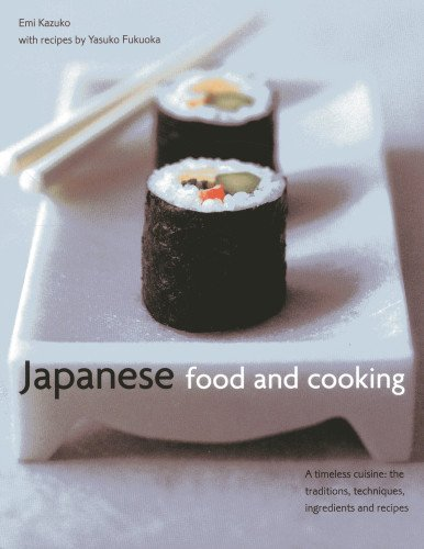 Download japanese food and cooking a timeless cuisine the download japanese food and cooking a timeless cuisine the traditions techniques ingredients and recipes book pdf audio id4gvwy2e forumfinder Images