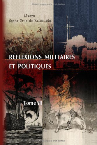 Download Réflexions militaires et politiques: Traduites de l'espagnol par M. de Vergy. Tome 7 (French Edition) PDF