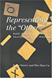 """Representing the """"Other: Basic Writers and the Teaching of Basic Writing (Refiguring English Studies)"""