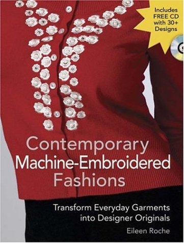 Contemporary Machine-Embroidered Fashions: Transform Everyday Garments into Designer Originals
