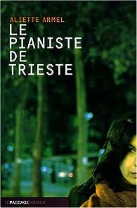 Le pianiste de Trieste par Aliette Armel