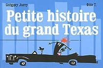 Petite histoire du grand Texas par Jarry