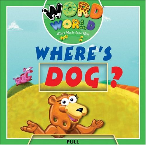 Word World: Dog Is Lost (Word World: Where Words Come Alive Push and Pull Board - Good For Running Is Dogs