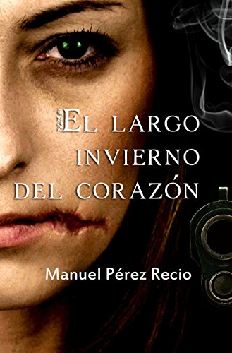 El largo invierno del corazón (Spanish Edition) - Kindle edition by Manuel Pérez Recio. Mystery, Thriller & Suspense Kindle eBooks @ Amazon.com.
