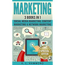 Social Media Marketing: Social Media Marketing, Content Marketing & Network Marketing