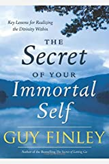 The Secret of Your Immortal Self: Key Lessons for Realizing the Divinity Within Paperback