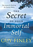 img - for The Secret of Your Immortal Self: Key Lessons for Realizing the Divinity Within book / textbook / text book