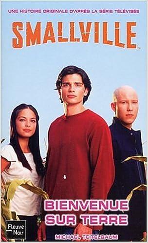 Livre gratuits Smallville, tome 1 : Bienvenue sur terre pdf