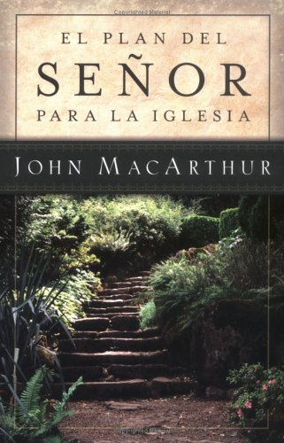 El plan del Señor para la iglesia (Spanish Edition) by Editorial Portavoz