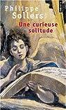 Une curieuse solitude par Sollers