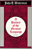 A History of the German Language, Waterman, John T., 0881335908