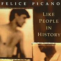 Like People in History: A Gay American Epic Hörbuch von Felice Picano Gesprochen von: Ethan Sawyer