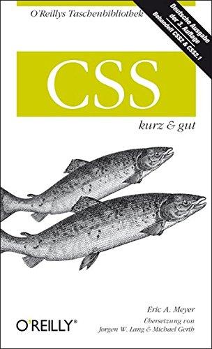 CSS - kurz & gut (O'Reillys Taschenbibliothek) Taschenbuch – 1. November 2008 Eric A. Meyer 3897215489 Programmiersprachen Cascading Style Sheets - CSS