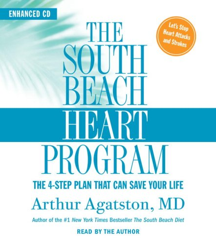 The South Beach Heart Program: The 4-Step Plan that Can Save Your Life (The South Beach Diet) by Brand: Random House Audio